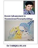 Recent Advancement in Neuroscience/Neurophysiology