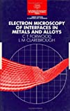 img - for Electron Microscopy of Interfaces in Metals and Alloys (Series in Microscopy in Materials Science) book / textbook / text book