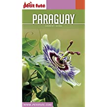 PARAGUAY 2016 Petit Futé (Country Guide) (French Edition)