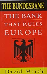 The Bank That Rules the World: Bundesbank - A Study in German Power