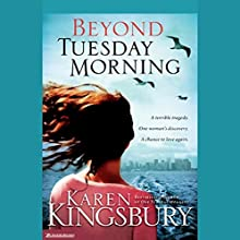 Beyond Tuesday Morning  Audiobook by Karen Kingsbury Narrated by Kathy Garver
