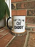 They Call Me Cat Daddy Mug, Cat Fathers Day Gift, Cat Cup, Funny...