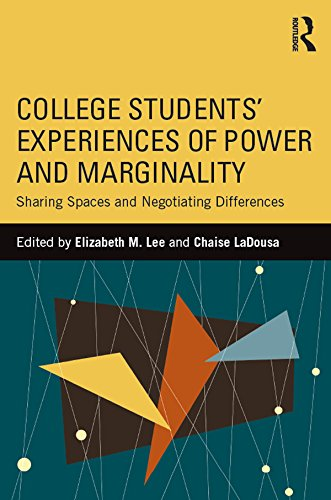 Download College Students' Experiences of Power and Marginality: Sharing Spaces and Negotiating Differences Pdf