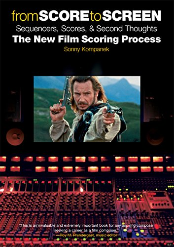 From Score to Screen: Sequencers, Scores, & Second Thoughts the New Film Scoring Process (Omnibus Press)