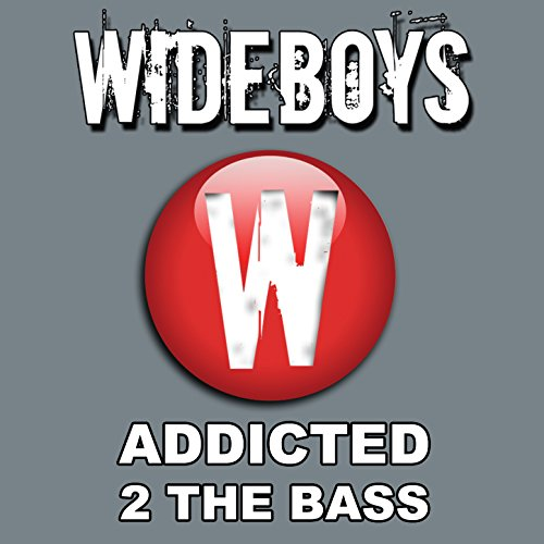 Addicted 2 the Bass (Project Bassline 140bpm - Bass Addicted 2