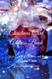 Christmas Card Address Book: Keep Track of Addresses and the Christmas Cards You Send and Receive (Volume 3)