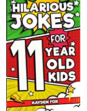 Hilarious Jokes For 11 Year Old Kids: An Awesome LOL Joke Book For Kids Ages 10-12 Filled With Tons of Tongue Twisters, Rib Ticklers, Side Splitters and Knock Knocks
