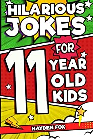 Hilarious Jokes For 11 Year Old Kids: An Awesome LOL Joke Book For Kids Ages 10-12 Filled With Tons of Tongue