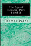The Age of Reason- Part I and II, Thomas Paine, 1497332052