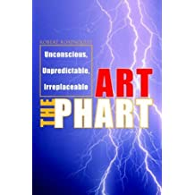 Art The Phart: Unconscious, Unpredictable, Irreplaceable by Robert Rosenquist (2006-07-27)