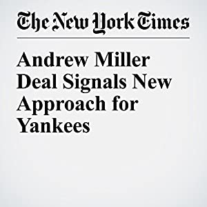 Andrew Miller Deal Signals New Approach for Yankees