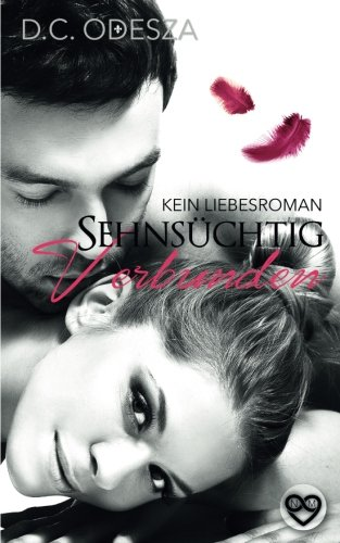 Sehnsüchtig Verbunden: Kein Liebesroman (German Edition)