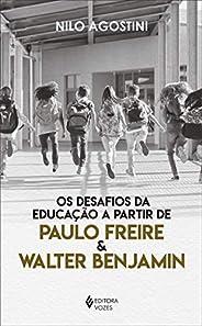Desafios da educação a partir de Paulo Freire e Walter Benjamin