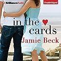 In the Cards Hörbuch von Jamie Beck Gesprochen von: Amy Rubinate, Will Damron
