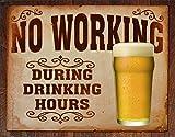Desperate Enterprises Tin Signs TSN1795-BRK No Working Drinking Hours