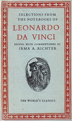 530 selections from the notesbooks of leonardo da vinci edited with commentaries by irma a richter