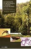 Le parasite, le moustique, l'homme... et les autres : Essai sur l'éco-épidémiologie des maladies à vecteurs