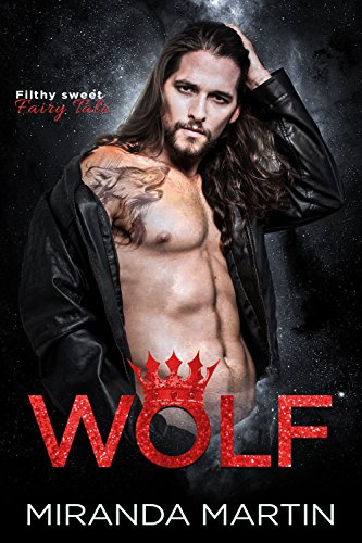 Wolf: A Filthy Sweet Fairy Tale Romance