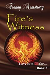 Fire's Witness (Love Is To DIE For...) (Volume 3) Paperback