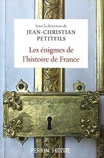 Les énigmes de l'histoire de France, Petitfils, Jean-Christian (Ed.)