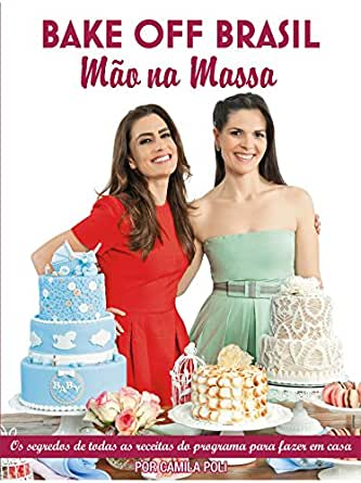 Bake Off Brasil Ed.01 (Portuguese Edition) eBook: On Line Editora ...
