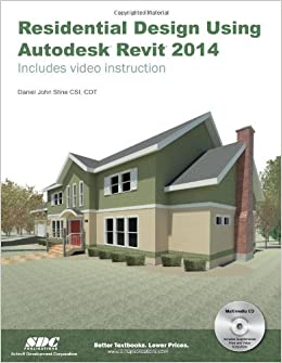 Residential Design Using Autodesk Revit 2014: Daniel John Stine:  9781585038107: Amazon.com: Books Part 83