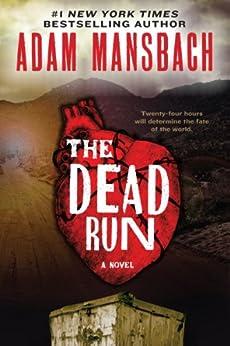 The Dead Run: A Novel (Jess Galvan) by [Mansbach, Adam]