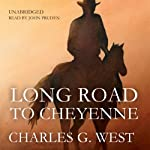 Long Road to Cheyenne | Charles G. West