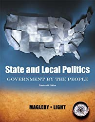 State and Local Politics, Government By The People (14th Edition)