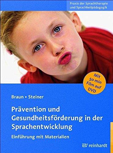 Prävention und Gesundheitsförderung in der Sprachentwicklung: Einführung mit Materialien (Praxis der Sprachtherapie und Sprachheilpädagogik)