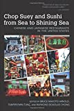 img - for Chop Suey and Sushi from Sea to Shining Sea: Chinese and Japanese Restaurants in the United States (Food and Foodways) book / textbook / text book