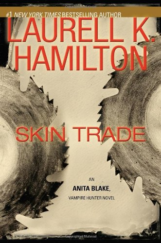 Skin Trade - Book #17 of the Anita Blake, Vampire Hunter