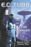 The Wager, E. c. Tubb, 1434435091