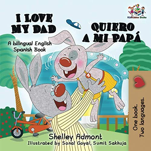 I Love My Dad- Quiero a mi Papá (A bilingual English Spanish book) (English Spanish Bilingual Collection)
