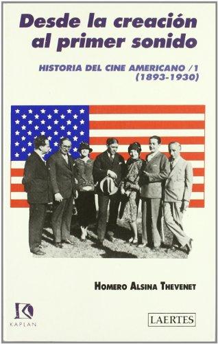 Descargar Libro Historia Del Cine Americano / 1: Desde La Creación Al Primer Sonido Homero Alsina Thevenet
