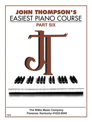John Thompson's Easiest Piano Course - Part 6 - Book Only