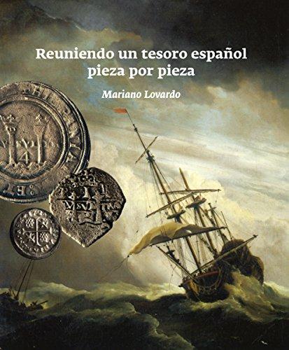 Descargar Libro Reuniendo Un Tesoro Español Pieza Por Pieza Mariano Lovardo