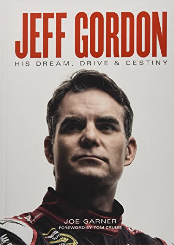 Jeff Gordon: His Dream, Drive & Destiny ()