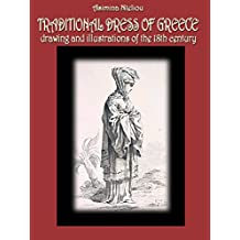 TRADITIONAL DRESS OF GREECE: DRAWING AND ILLUSTRATIONS OF THE 18TH CENTURY