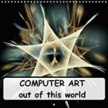 Computer Art Out of This World 2018: Digital, Computer-Generated Art