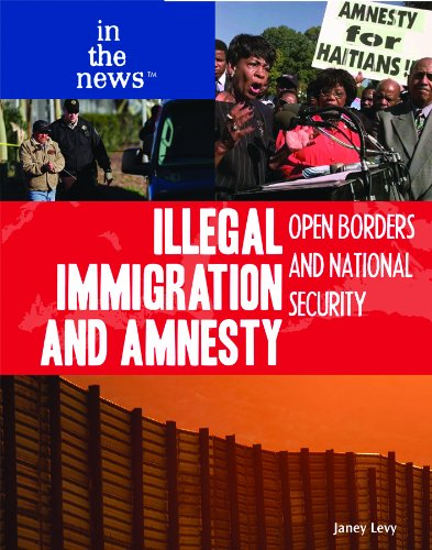Illegal Immigration and Amnesty: Open Borders and National Security (In the News)