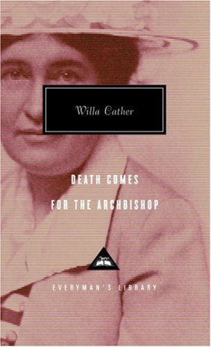 Death Comes for the Archbishop (Everyman's Library (Cloth)) by Willa Cather (1992-06-30)