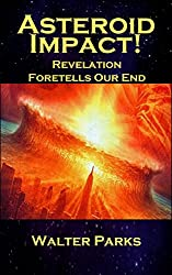Asteroid Impact!: Revelation Foretells Our End