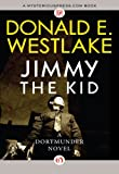 Jimmy the Kid, Donald E. Westlake, 1453234802