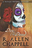 Day of the Dead: A Navajo Nation Mystery (Volume 8)