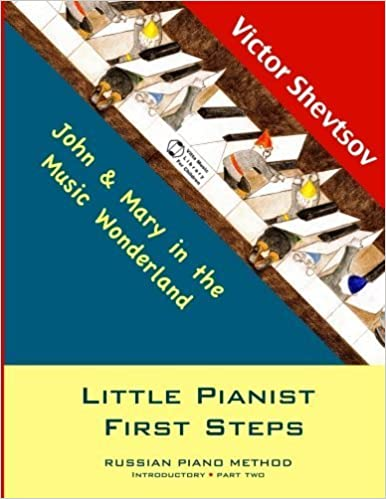 Little Pianist First Steps: Introductory Part Two (Little Pianist. Russian School of Piano Playing ) by Victor Shevtsov (2014-08-16)