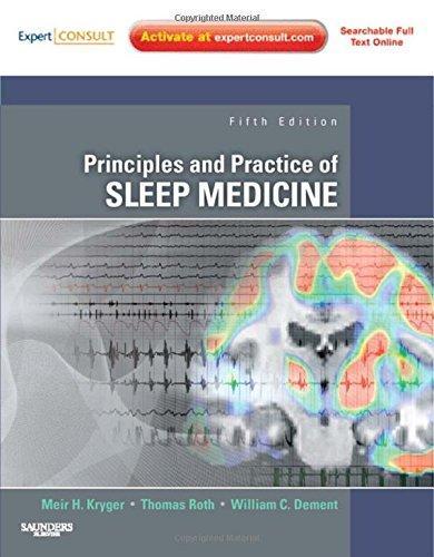 Principles and Practice of Sleep Medicine: Expert Consult - Online and Print, 5e (PRINCIPLES & PRACTICE OF SLEEP MEDICINE (KRYGER))