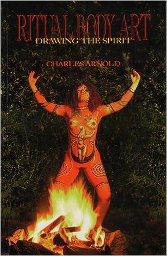 Ritual Body Art Drawing The Spirit Arnold Charles 9780919345744 Amazon Com Books
