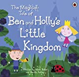 The Magical Tale of Ben and Holly's Little Kingdom Picture Book. (Ben & Holly's Little Kingdom)