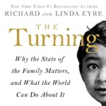 The Turning: Why the State of the Family Matters, and What the World Can Do About It | Richard Eyre,Linda Eyre